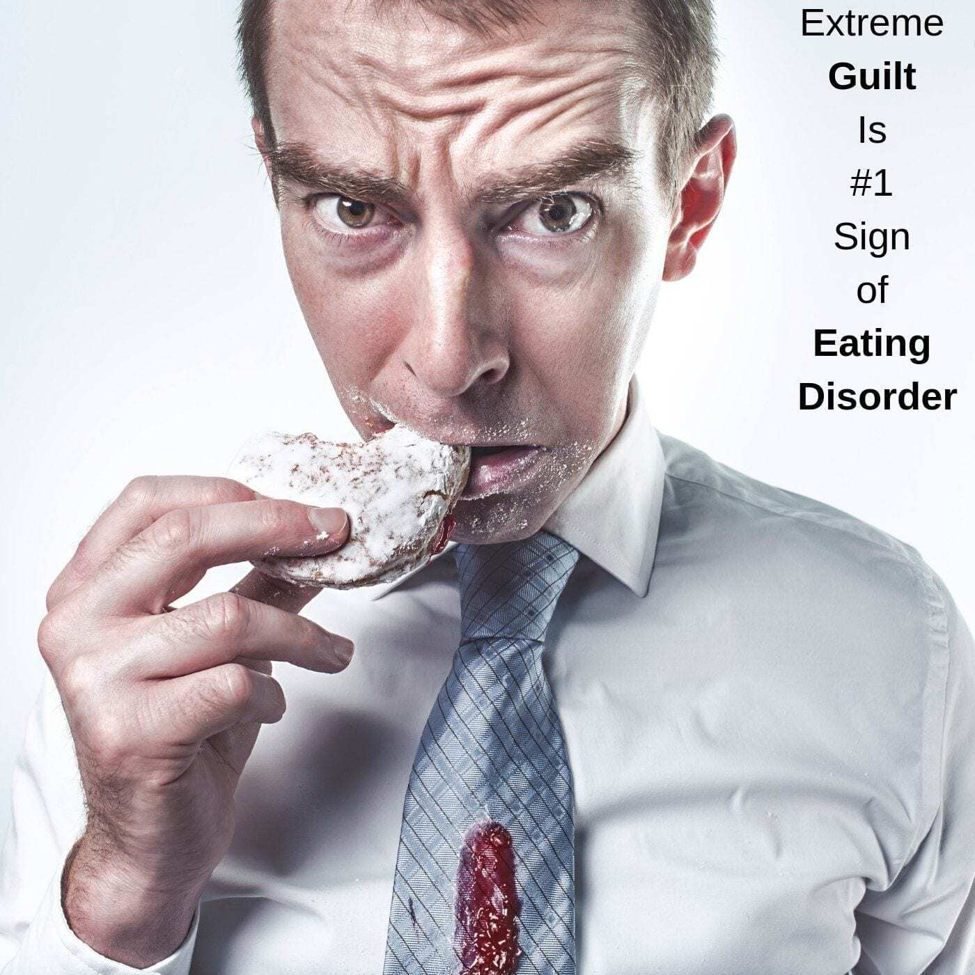 picture of man guiltily eating donut for Bulimia with quote saying extreme guilt is the #1 sign of eating disorder