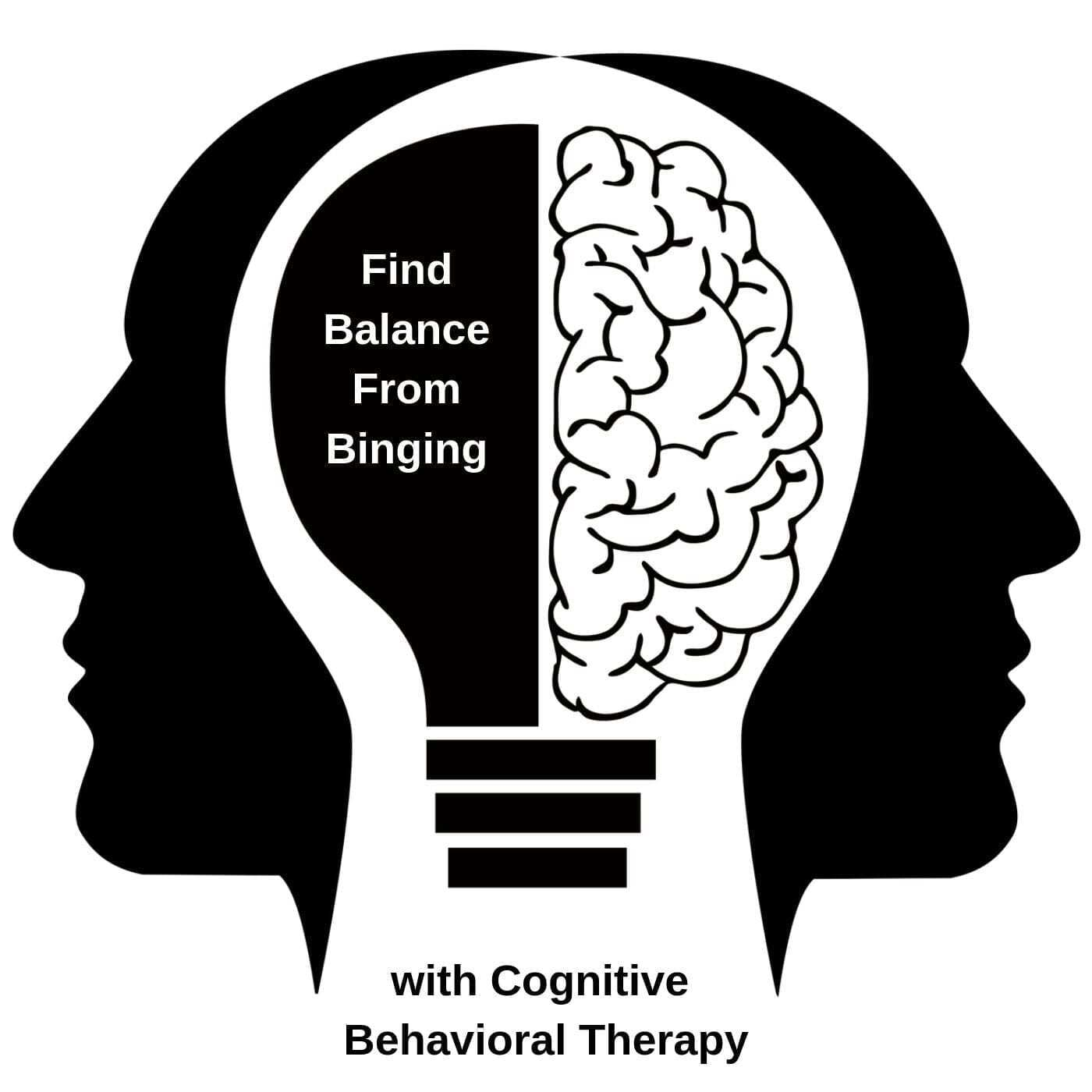 picture of brain with quote in the brain saying find balance from binging as a way to talk about Binge Eating Treatment: Cognitive Behavioral Therapy