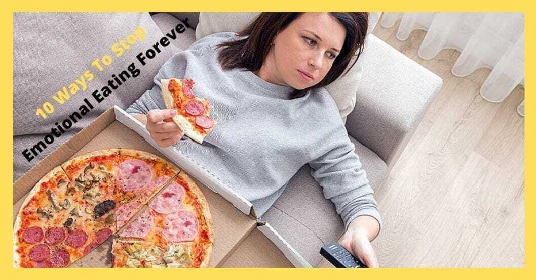 10 ways to stop emotional eating forever with woman eating a big box of pizza picture