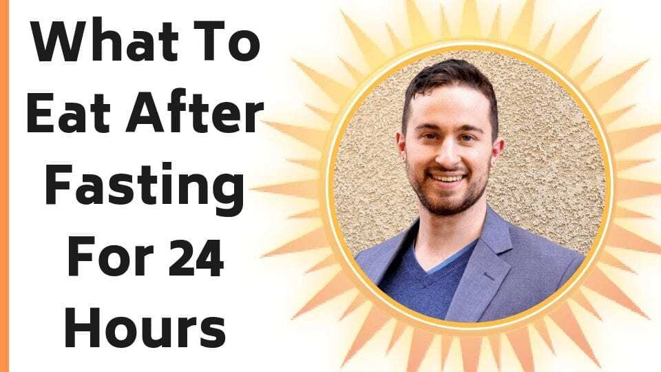 What To Eat After Fasting For 24 Hours