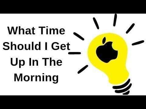 What time should I get up in the morning