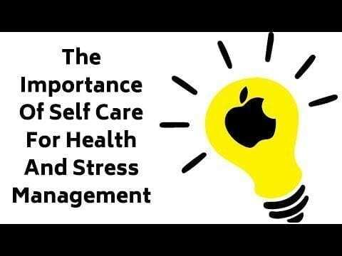 importance of self care for health and stress management
