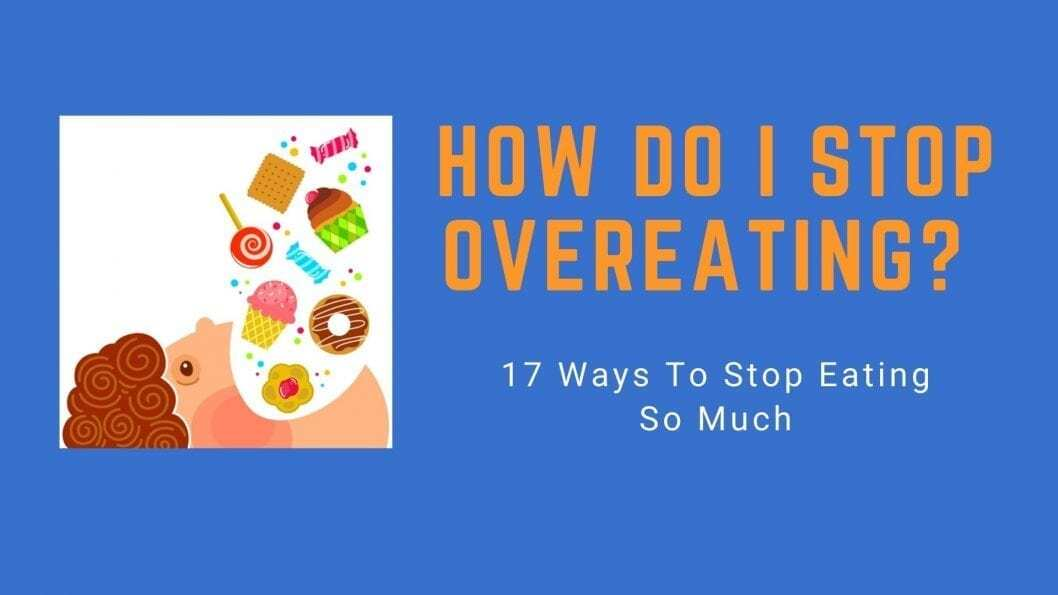 How Do I Stop Overeating_