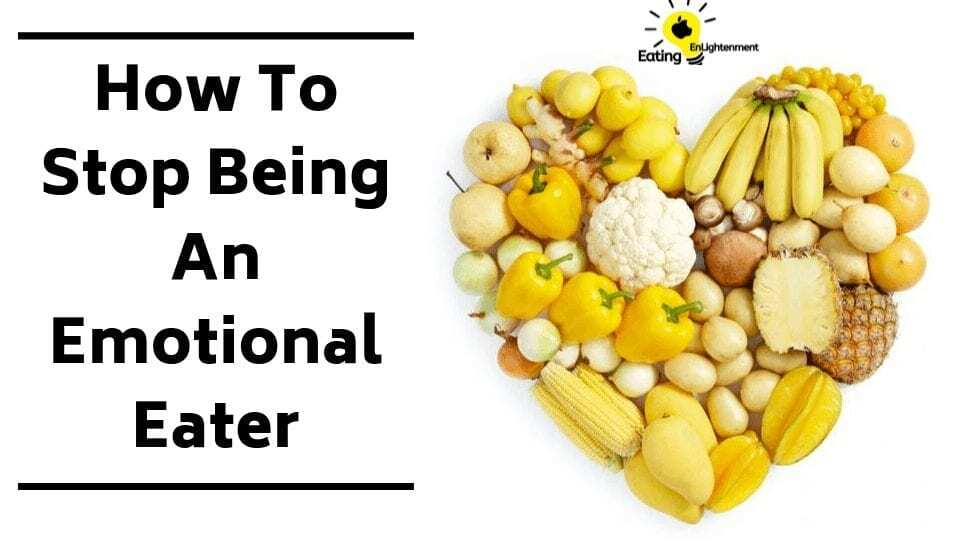 How To Stop Being An Emotional Eater
