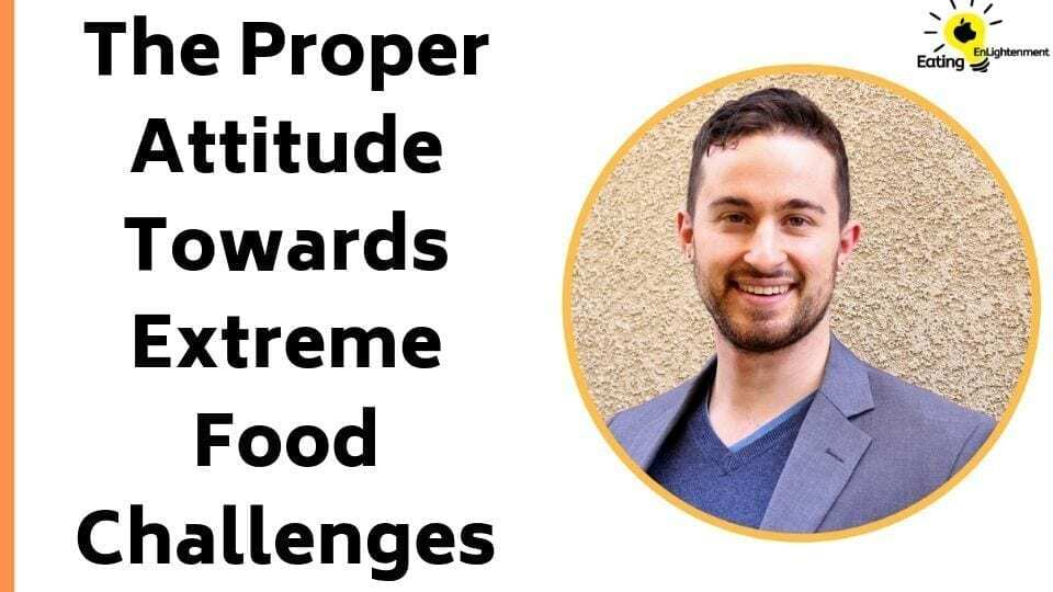 The Proper Attitude Towards Extreme Food Challenges