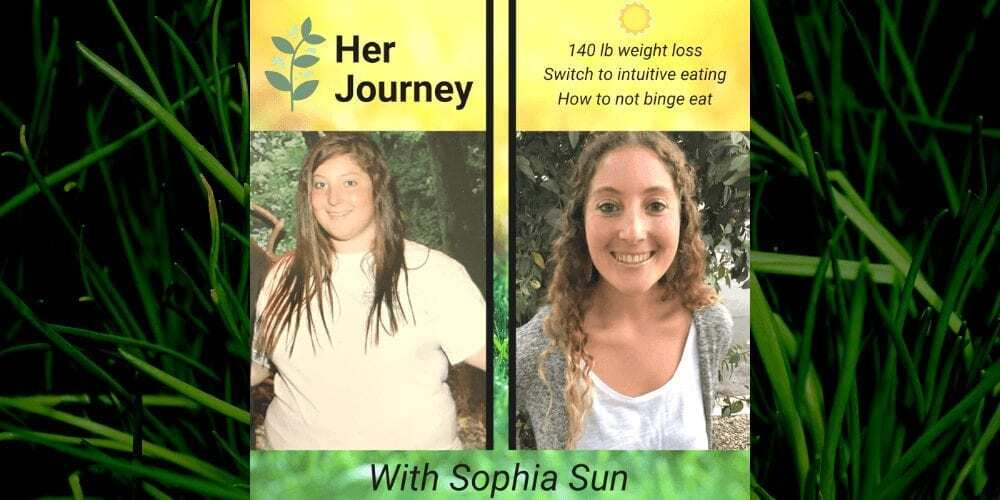 how to not binge eat with sophia sun 140 lb weight loss and switching to intuitive eating
