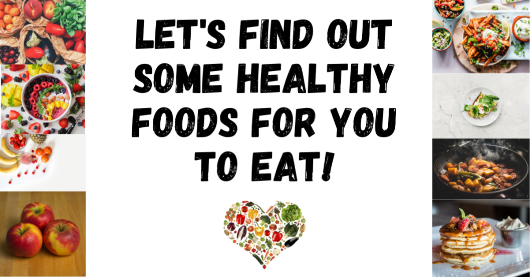 what are some healthy foods to eat