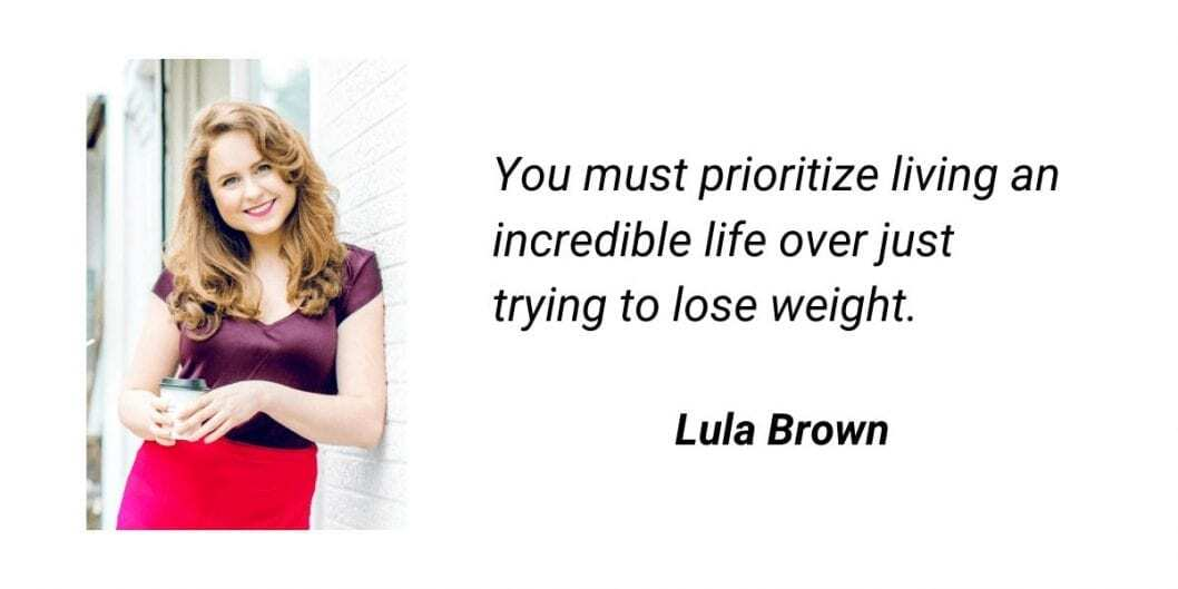 stress relief lula brown quote - you must prioritize living an incredible life over just trying to lose weight