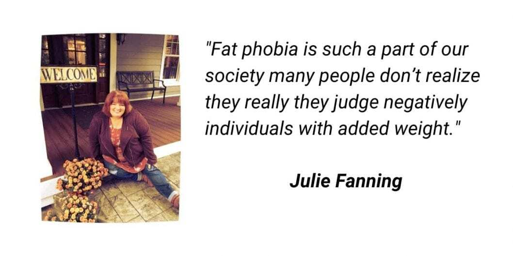 weight stigma and fat phobia quote by julia fanning - fat phobia is such a part of our society many people don't realize they really judge negatively individuals with added weight