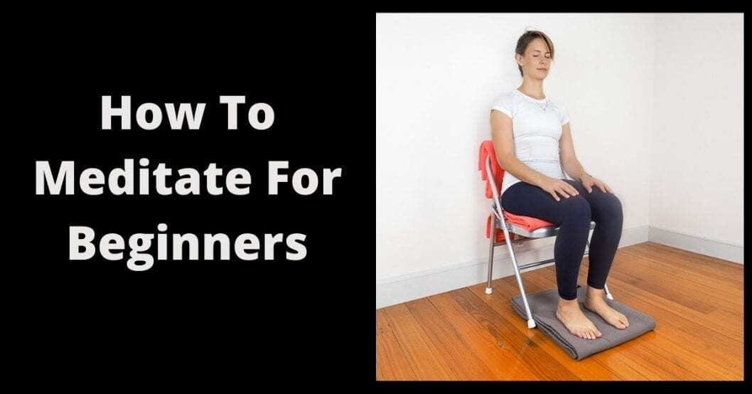 How To Meditate For Beginners picture with woman meditating mindfully on a chair with cushion under her feet