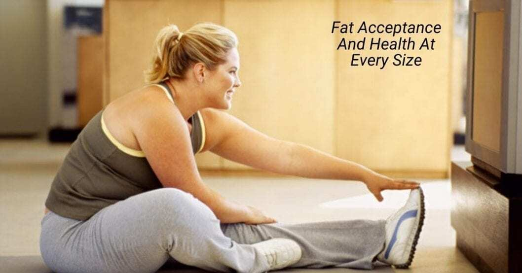 fat acceptance and health at every size picture of woman stretching