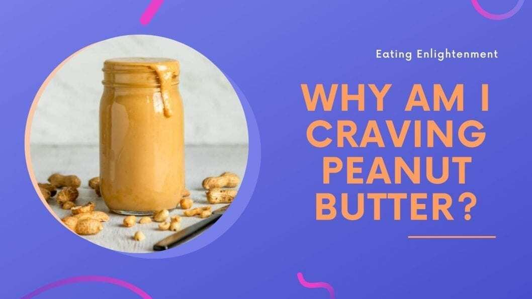why am I craving peanut butter