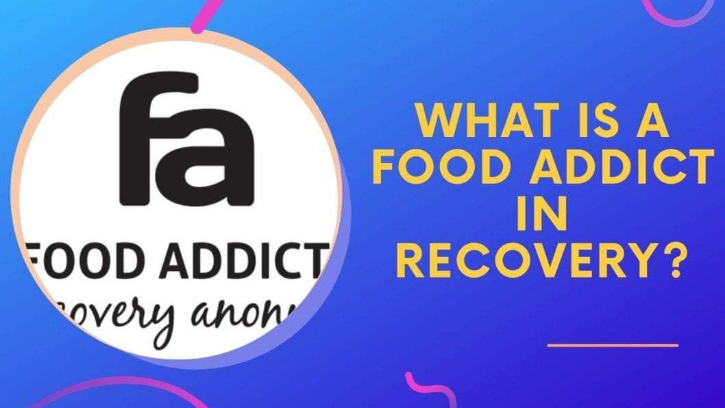 What Is A Food Addict In Recovery_
