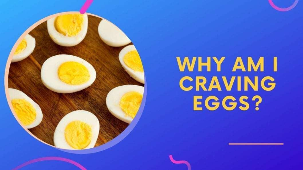 Why Am I Craving Eggs