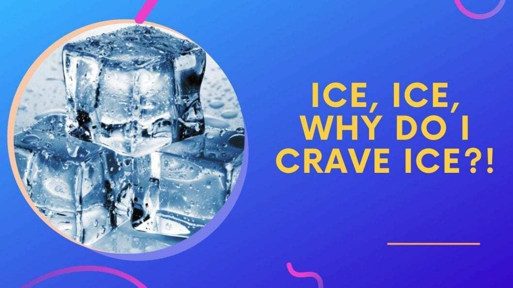 Why Am I Craving Ice