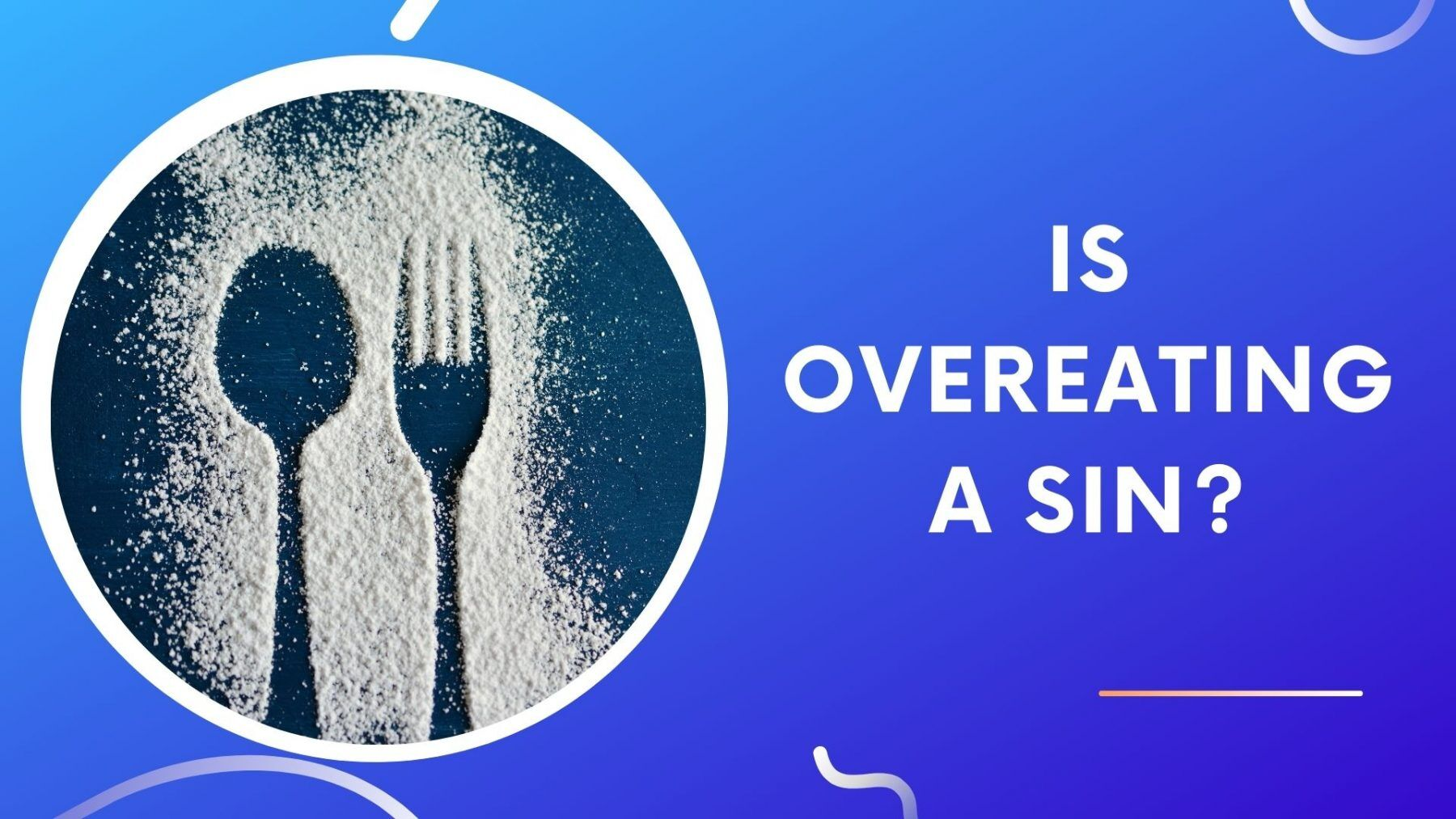 Is Overeating A Sin