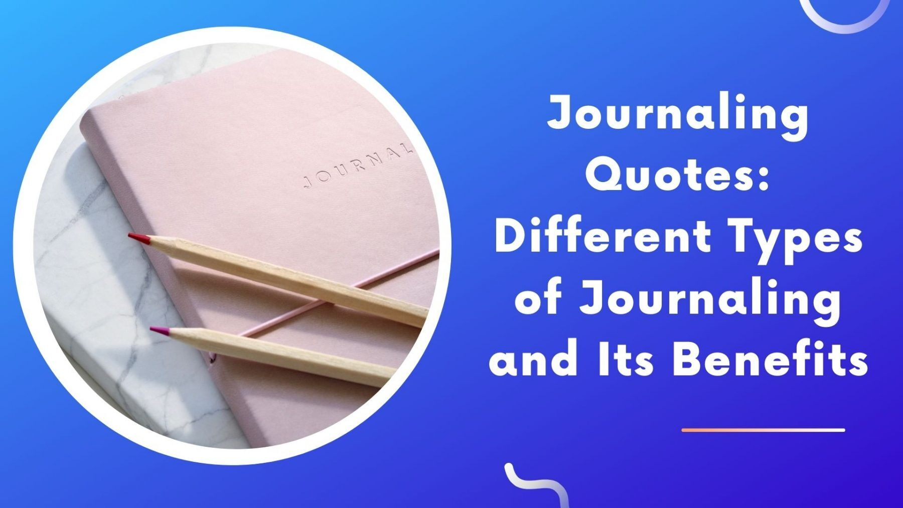 Journaling Quotes Different Types of Journaling and Its Benefits