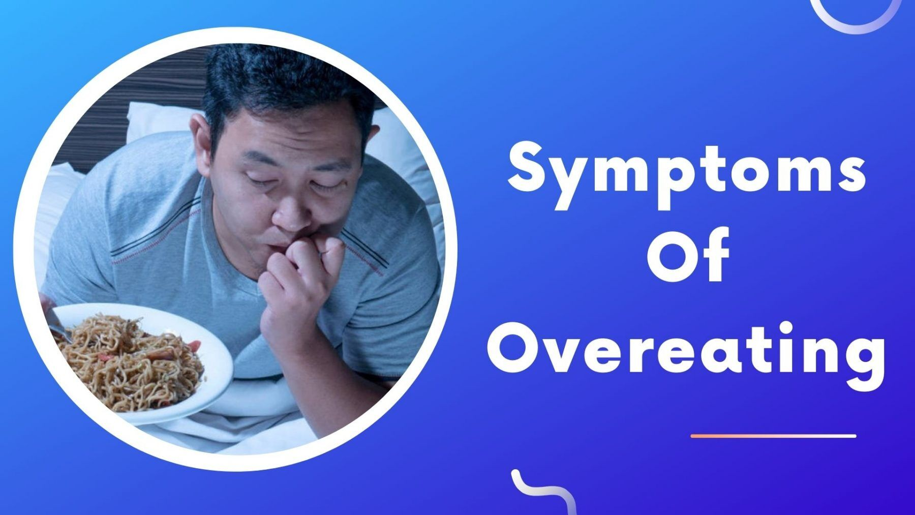 Symptoms Of Overeating
