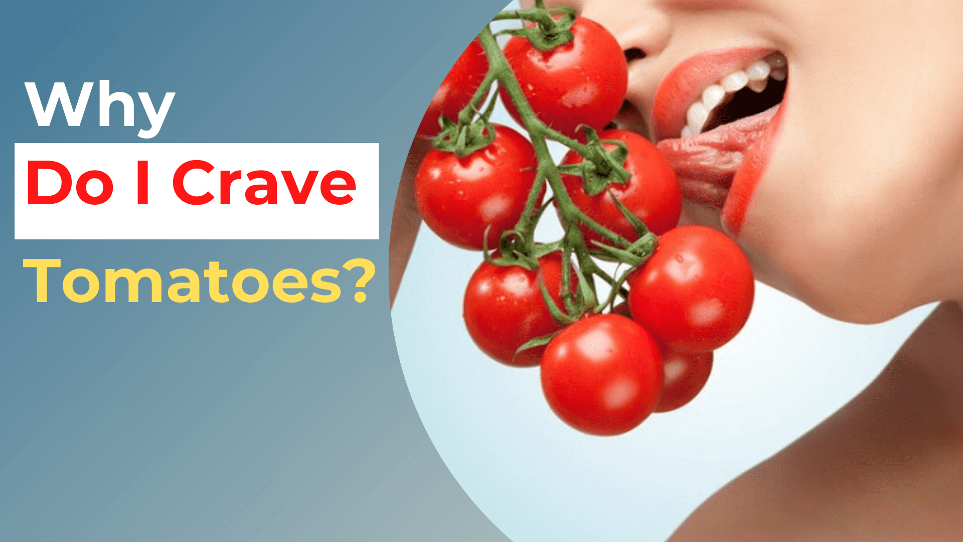 Why Do I Crave Tomatoes