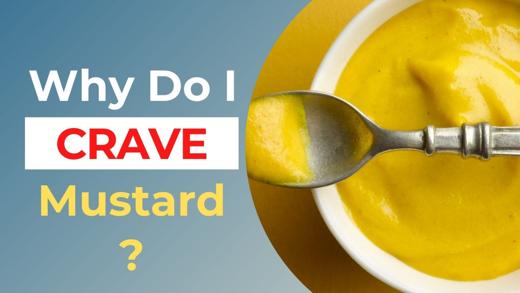 Why Do I Crave mustard